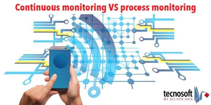 Continuous monitoring VS process monitoring