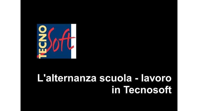 L'alternanza scuola - lavoro in Tecnosoft: come formiamo le nostre future Risorse